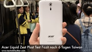 Acer Liquid Zest Plust Test Fazit nach 6 Tagen Taiwan