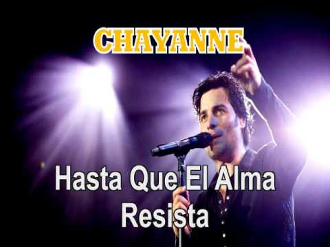 """CHAYANNE """"Hasta Que El Alma Resista"""""""