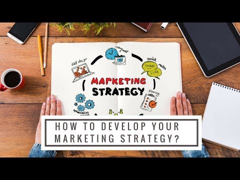 How to develop an effective marketing strategy