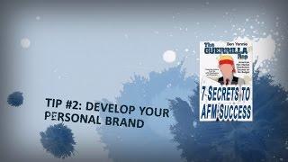 Tip #2: Develop Your Personal Brand - 7 SECRETS TO AFM SUCCESS