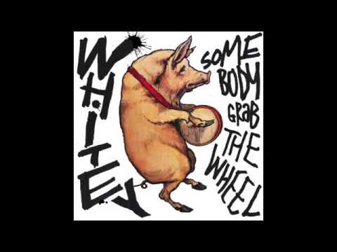 Somebody, Grab The Wheel (Song) by Whitey