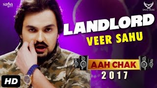 Veer Sahu  Landlord Full Video Aah Chak 2017  New Punjabi Songs 2017  Saga Music