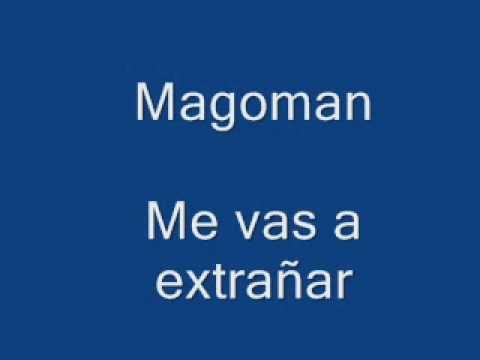 Me Vas a Extrañar  --  MAGOMAN  --   MUSICA