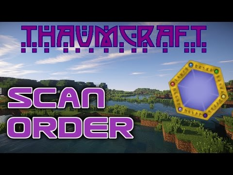 Thaumcraft Scanning Order (Thaumcraft 4 Scanning Guide)