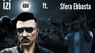 Izi   48H Ft. Sfera Ebbasta (Gta5 Video)