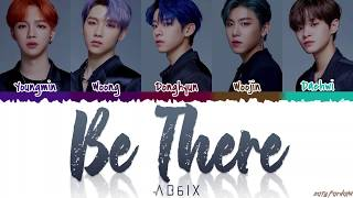 AB6IX (에이비식스)   'BE THERE' Lyrics [Color Coded_Han_Rom_Eng]