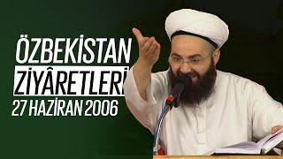 Özbekistan Ziyâretleri 1. Bölüm (Abdülhâlık Ğucdüvânî, Ârif-i Rîvegerî, Mahmûd-u İncîr Fağnevî) 27 Haziran 2006