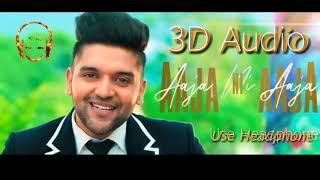 3D Audio Aaja Ni Aaja | Guru Randhawa | Gippy Grewal  | Binnu Dhillon | Mar Gaye Oye Loko