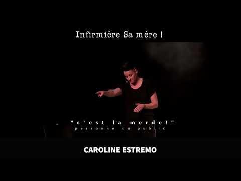 """Extrait du spectacle de Caroline Estremo """"Infirmière sa mère !"""""""