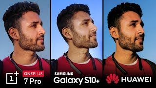 OnePlus 7 Pro vs Samsung Galaxy S10+ vs Huawei P30 Pro Camera Test Comparison