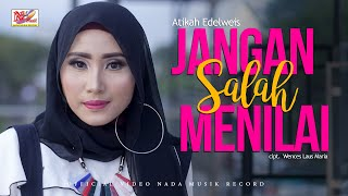 Download Video ATIKAH EDELWEIS - JANGAN SALAH MENILAI MP3 3GP MP4