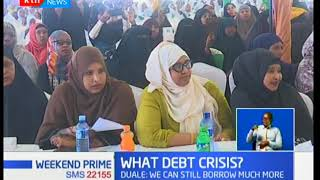 What Debt Crisis?The leader of majority Aden Duale has defended the Government's borrowing