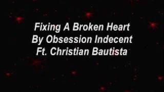 Fixing A Broken Heart Ft. Christian Bautista