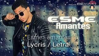 Esme   Amantes Lyrics  Letra