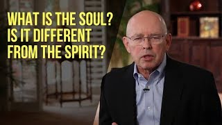 What Is the Soul? Is it Different from the Spirit?