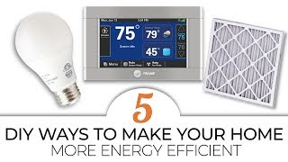 5 DIY Ways to Make Your Home More Energy Efficient