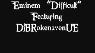 Eminem-Difficult Feat. DjBRokenavenUE
