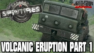 JNR-SNR Play Spintires | VOLCANIC ERUPTION | Part 1