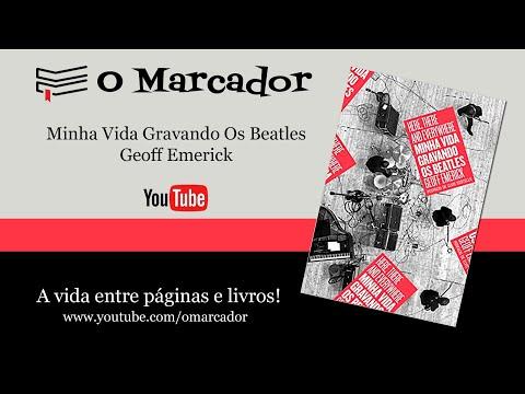 Minha Vida Gravando Os Beatles   Geoff Emerick   O Marcador #006