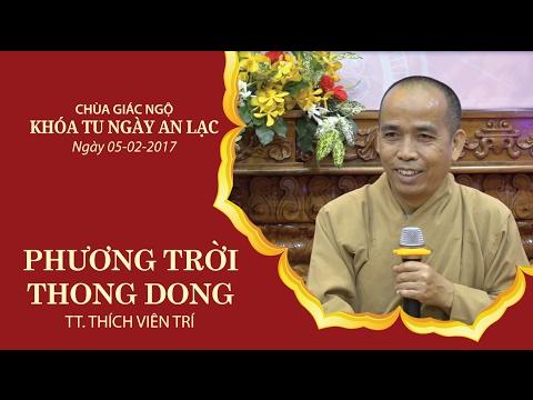Phương Trời Thong Dong 10: TT. Thích Viên Trí