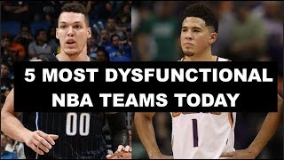 5 Most Dysfunctional NBA Teams Right Now