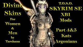 Skyirm Mods XB1 Divine Skins Khajiit Argonieans by Tarshana Beautiful TexturesTOSO