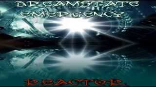 Dreamstate Emergency - Reactor