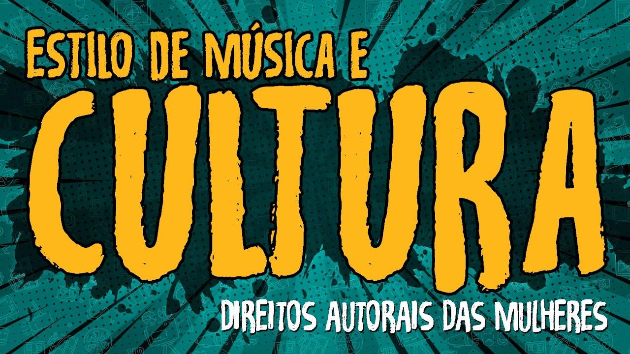 Estilo de Música e Cultura – Direitos Autorais das Mulheres