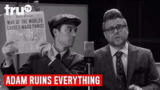 Adam Ruins Everything - The True Story of The War of the Worlds | truTV