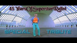 45 Years Of Superstar Rajinism  Special Tribute | Rajinikanth | Filmrockers
