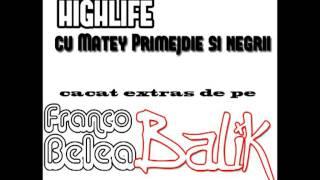 """Franco Belea - Highlife (cu Matey Primejdie si Negrii) - EXTRAS DE PE ALBUMUL """"Balik"""" 2011"""
