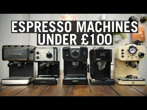 The Best Espresso Machines Under £100