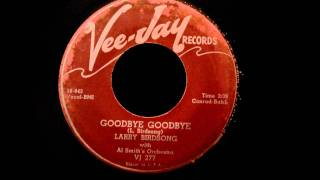 Larry Birdsong - Goodbye Goodbye - Excellent 50's RB