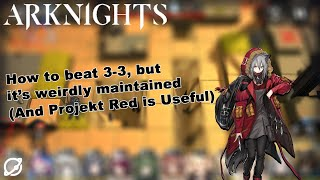 Projekt Red  - (Arknights) - Weird Way to Beat 3-3 Ft. Projekt Red [Arknights]