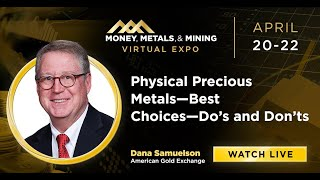 Physical Precious Metals--Best Choices--Do's and Don'ts