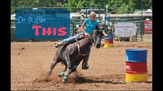 Barrel racing music video ~ Do It Like This