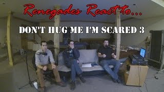 Renegades React to... Don't Hug Me I'm Scared 3