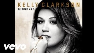 Kelly Clarkson - Stronger (What Doesn't Kill You) [Official Audio]