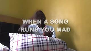 When song drives you crazy