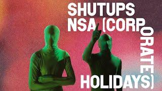 "Shutups – ""NSA (Corporate Holidays)"""