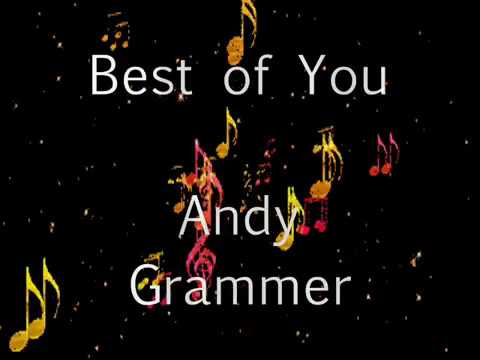 Andy Grammer - Best of You Lyrics