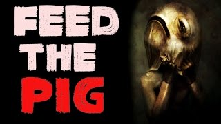 """Feed the Pig"" by Elias Witherow [VOTED NOSLEEP SCARIEST STORY 2016] 
