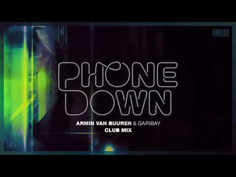 Armin van Buuren & Garibay - Phone Down (Extended Club Mix)