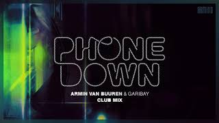 Armin Van Buuren & Garibay   Phone Down (Extended Club Mix)