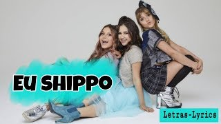 Eu Shippo  Bff Girls | Letras Lyrics
