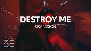 Grandson   Destroy Me (Lyrics)