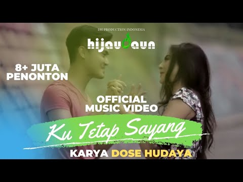 Hijau Daun - Ku Tetap Sayang (Official Video Clip) Mp3