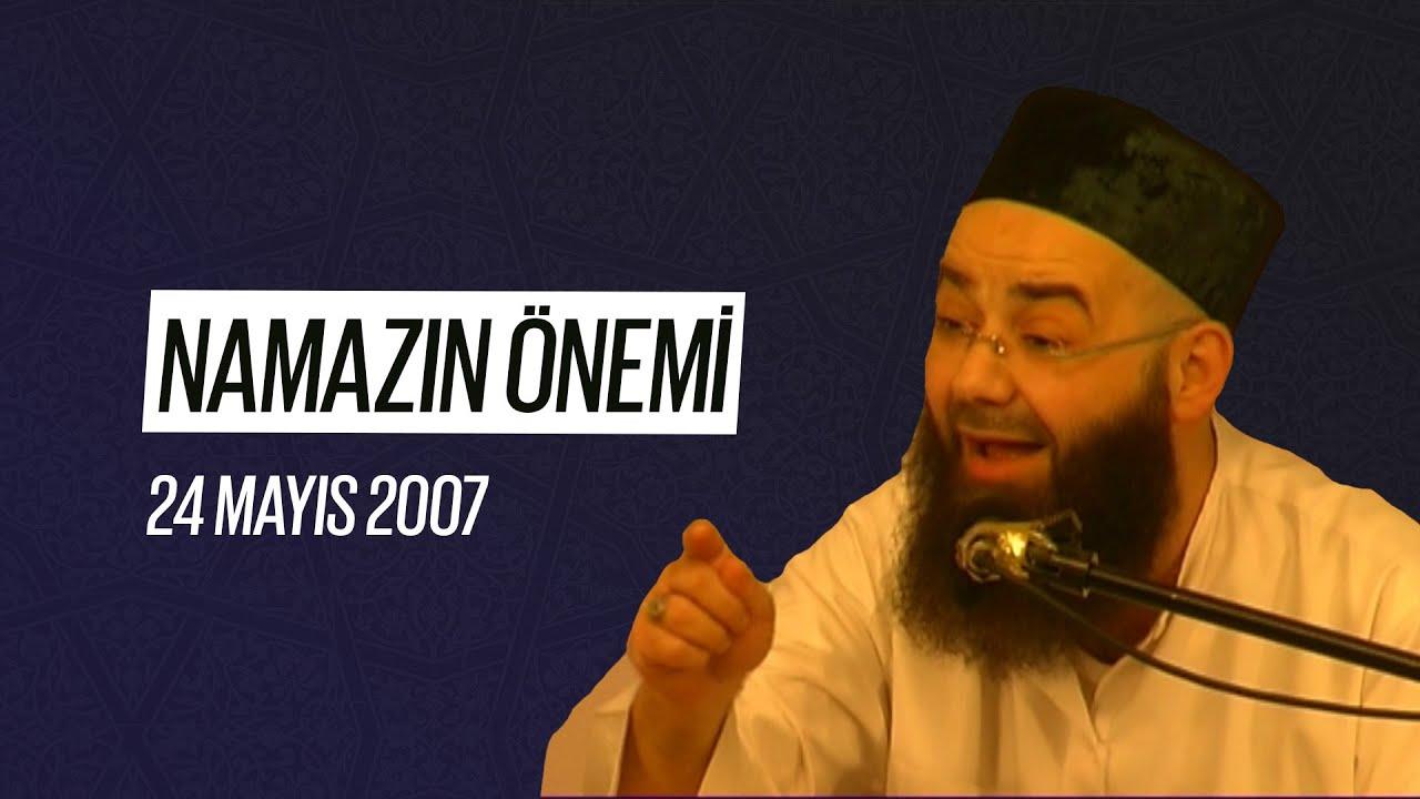Namazın Önemi (Fetih Mescidi) 24 Mayıs 2007