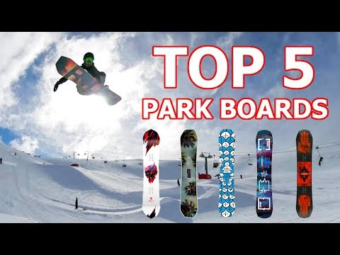 Top 5 Park Snowboards 2019
