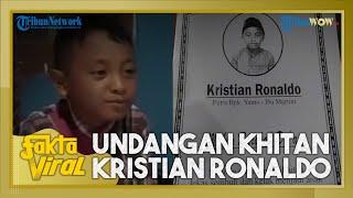 Fakta Viral Undangan Khitan Bocah Bernama Kristian Ronaldo Asal Pekalongan, Ini Sosoknya